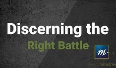 Discerning the Right Battle